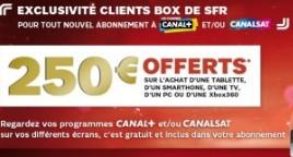 250 euros rembourses sur achat Tablette, Smartphone, PC, TV ou Xbox et abonnement Canal+ ou CanalSat