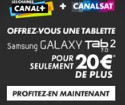 Galaxy Tab pour 20 euros - canal+ - Canalsat