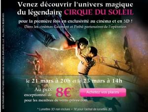 Vente Privée Le Cirque du Soleil 3D à 9 euros seulement au lieu de 15