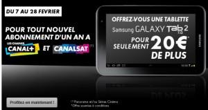 1 tablette Samsung Tab 2 pour 20 euros CanalPlus / CanalSat !  et 39,90euros/mois