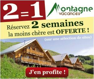 Vacances à la montagne : 1 semaine acheté = 1 semaine gratuite (à partir de 220 euros les 14 jours)