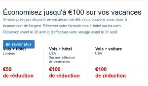 50 à 100 euros de réduction sur des packs VOL+HOTEL ou VOL+VOITURE.