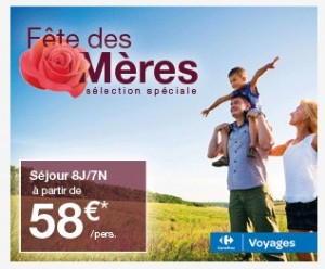 Offres special sejour fete des meres  Carrefour Voyages