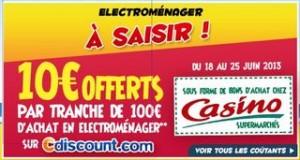 10 euros bon achat Casino tous les 100 euros CDiscount