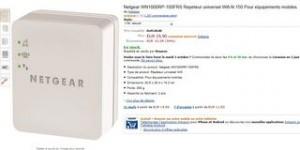 20 euros le répéteur Wifi Netgear (port inclus)