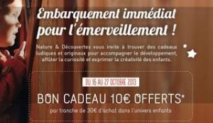10 euros offerts tous les 30 euros d'achats Nature et Découvertes
