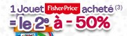 un jouet Fisher Price le deuxième est à moins 50%