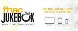 1 mois gratuit Fnac JukeBox