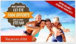 100 euros de remise sur vos vacances d'été