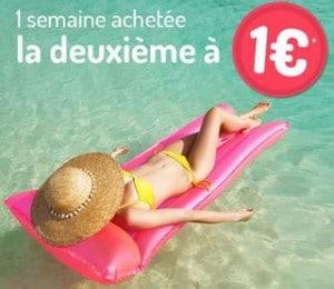 Bon plan Vacances : 1 semaine acheté = la seconde à 1 euro