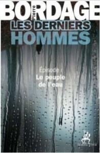 Téléchargez gratuitement Les Derniers Hommes tome 1 Pierre Bordage