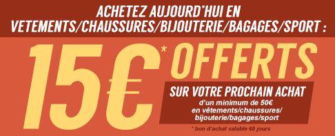15 euros en bon d'achat pour tout  achat de vêtements, chaussures, bijoux, bagage, sac ou sports