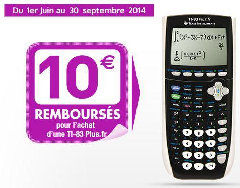Remboursement calculatrices Texas Instruments 2014 Jusquà 20 euros remboursés sur l'achat d'une calculatrice Casio