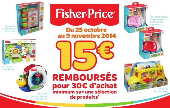 offre de remboursement fisher price 15 euros rembours s pour 30 euros d 39 achat de jouets. Black Bedroom Furniture Sets. Home Design Ideas