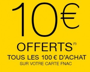 10 euros FNAC offerts tous les 100 euros
