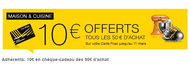 bon plan 10 euros par tranche de 50 euros sur le rayon maison cuisine fnac bons plans bonnes. Black Bedroom Furniture Sets. Home Design Ideas