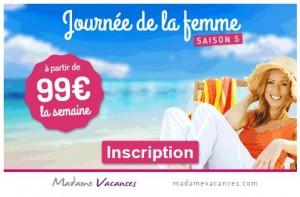 Séjour à 99 euros pour la fête des femmes Madame Vacances
