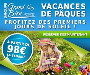 vacances paques Grand Bleu Vacances