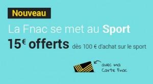 15€ offerts des 100€ d'achat rayon sport FNAC