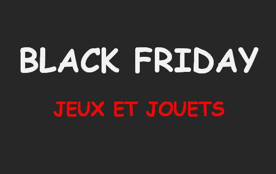les bons plans jouets du black friday toutes les offres. Black Bedroom Furniture Sets. Home Design Ideas