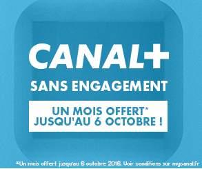 CANAL+ GRATUIT pendant 1 mois SANS ENGAGEMENT