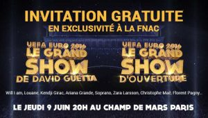 Invitation au Show UEFA EURO 2016 et Grand Show de David Guetta