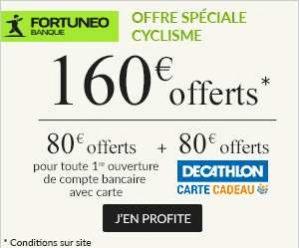 Banque Fortuneo : 80€ offerts + 80€ en carte Décathlon