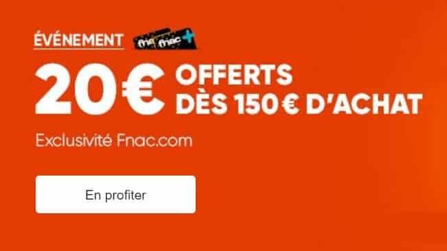 20€ offerts dès 150€ sur la FNAC