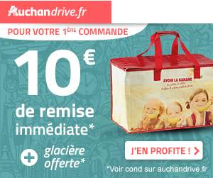Auchan Drive10€ et une glacière gratuite