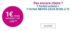 1 Forfait acheté = 1 forfait B&YOU 24/24 à 1 euro