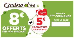 Casino Drive : 8€ de remise dès 50€ d'achat + 5€ offert sur la carte