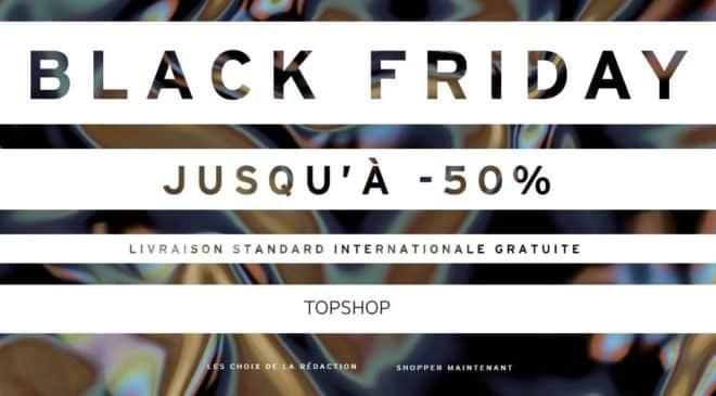 Black Friday TOPSHOP : jusqu'à -50% et la livraison gratuite