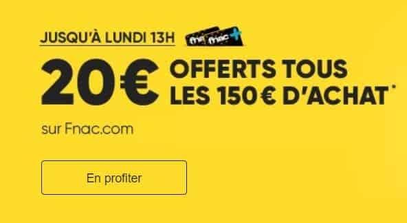 FNAC 20€ offerts tous les 150€ d'achat
