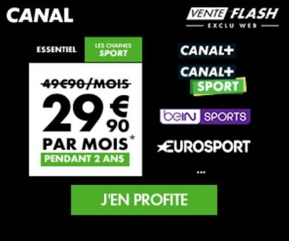 Vente Flash Canal Plus les chaines beIN Sports Canal Sport