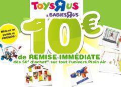 10€ de remise sur les articles Plein Air Toys'R Us dès 50€ (même promo)