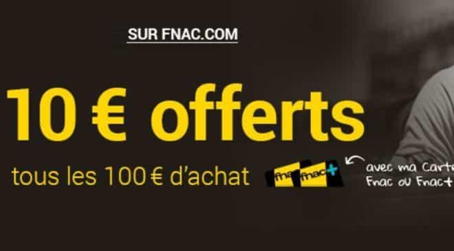 Jours Adhérents FNAC : 10 euros tous les 100 euros
