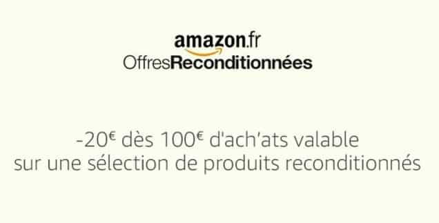 Opération Amazon les reconditionnés 20€ de remise