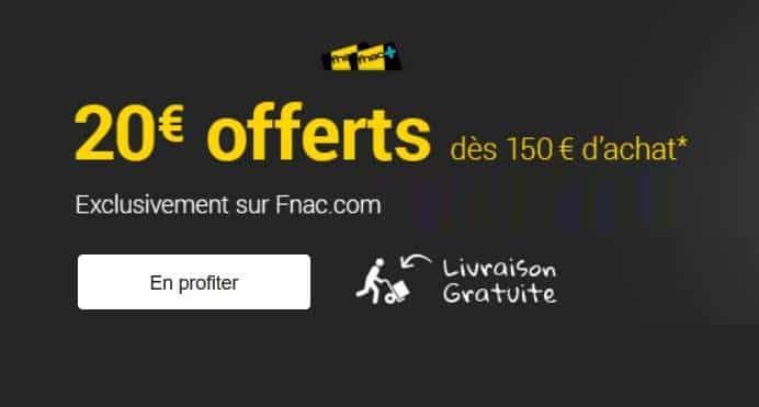 BON PLAN 20€ offerts sur FNAC des 150€