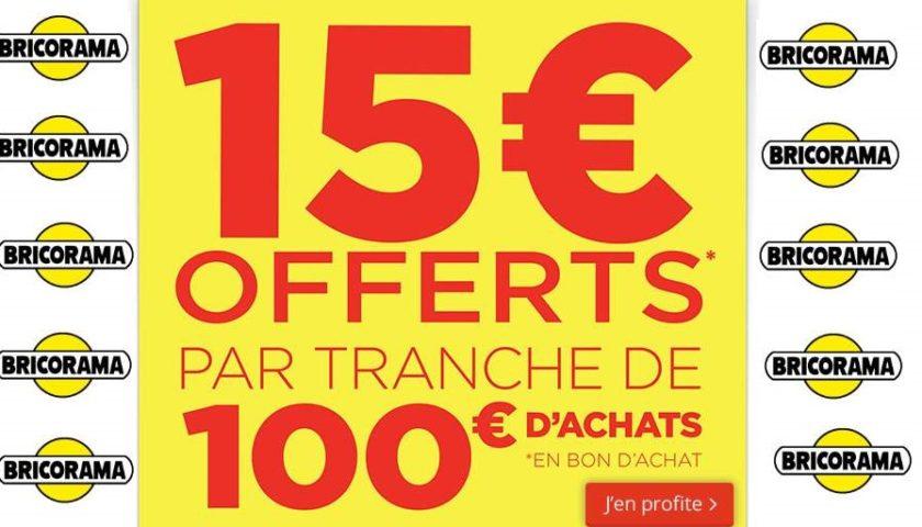 Bricorama offre 15€ par tranche 100€