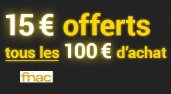BON PLAN FNAC 15€ offerts tous les 100€ d'achats