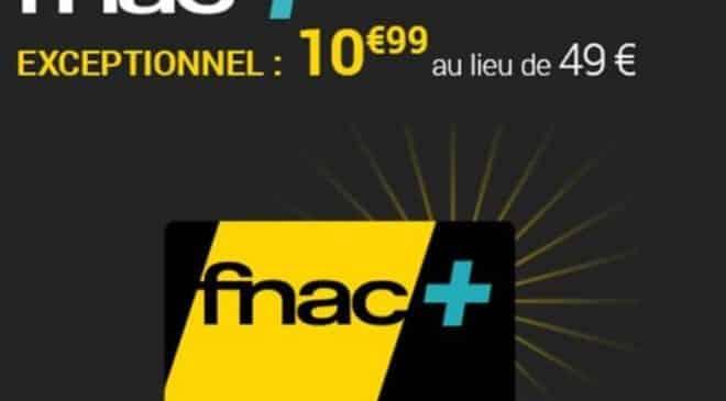 Carte FNAC+ a 10,99€