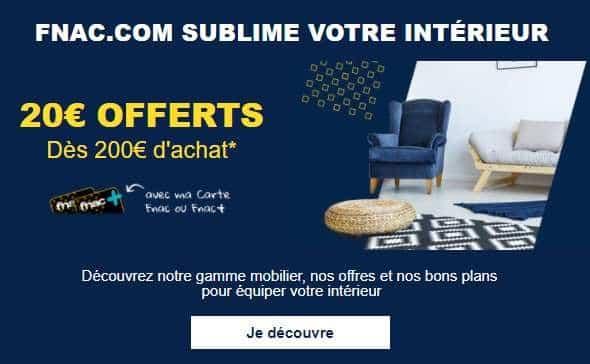 20€ offerts dès 200€ rayon mobilier de la FNAC