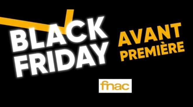 Black Friday Avant-Première Fnac