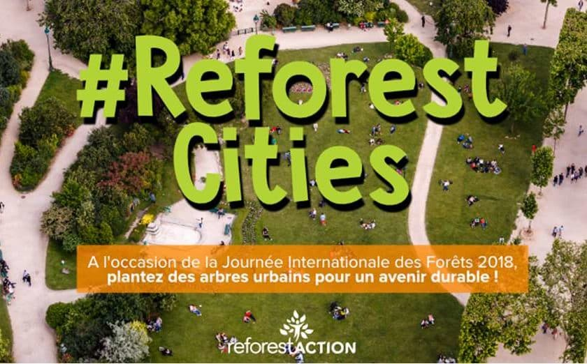 Journée Internationale des Forêts plantez un arbre en ville ReforestCities