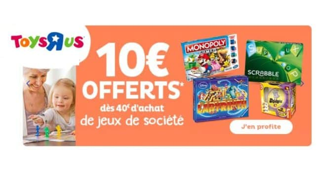 40€ de jeux de société 10€ en bon d'achat Toys'R US