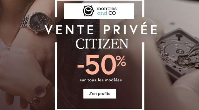 Vente Privée montres Citizen Montres and CO