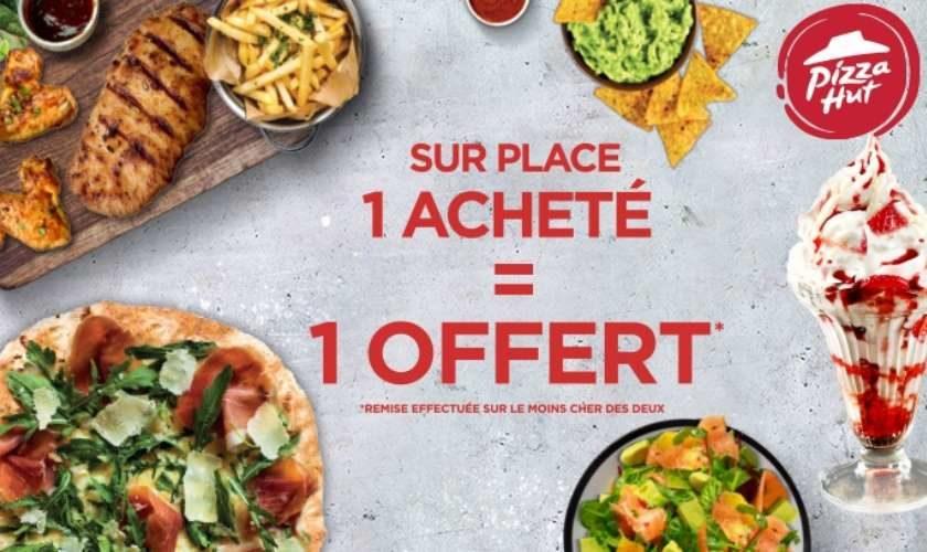 1 produit acheté = 1 produit offert Pizza Hut