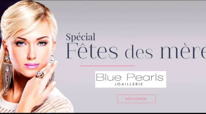 Offre fête des mères remise sur tout Blue Pearls