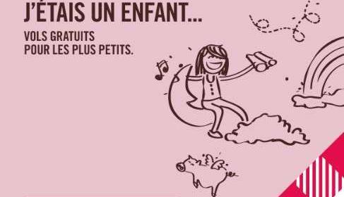 POUR LES ENFANTS LE VOL EST GRATUIT AVEC VOLOTEA