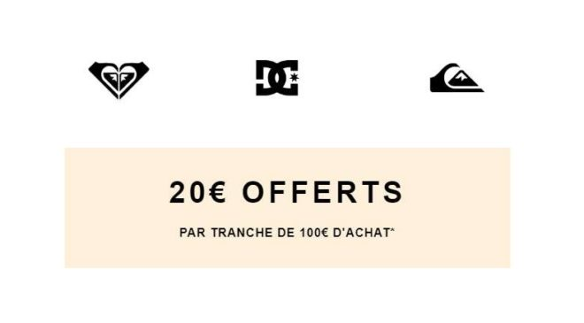 20€ de remises sur Quiksilver - Dc Shoes - Roxy
